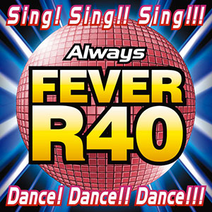 R40 -Always FEVER-